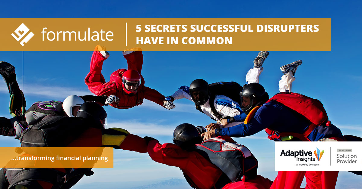 Formulate-5-secrets-successful-disrupters-have-in-common
